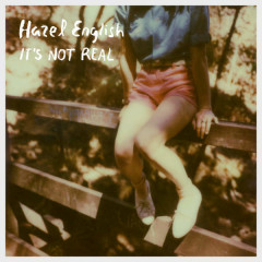 It's Not Real (Single) - Hazel English