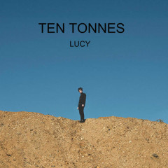 Lucy (Single) - Ten Tonnes