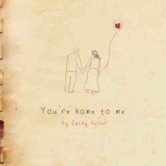 You're Home To Me - EP - Cathy Heller