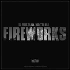Fireworks - TeeFlii,DJ Mustard