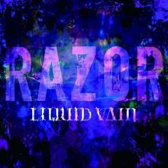 LIQUID VAIN - RAZOR