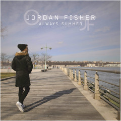 Always Summer (Single) - Jordan Fisher