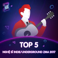 Top 5 Nghệ Sĩ Indie/Underground Được Yêu Thích ZMA 2017 - Various Artists