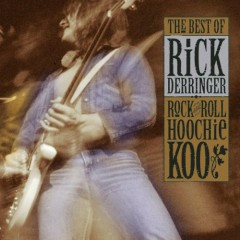 Rock And Roll Hoochie Koo The Best Of Rick Derringer