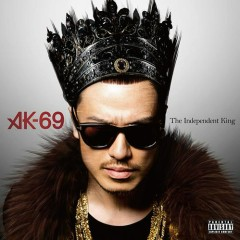 The Independent King - AK-69