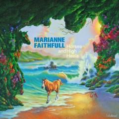 Horses and High Heels - Marianne Faithfull