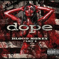 Blood Money Part 1 - Dope