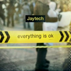 Everything Is OK - Jaytech