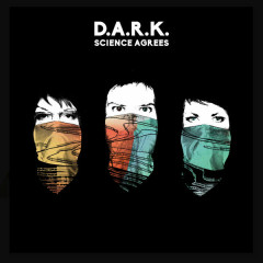 Science Agrees - D.A.R.K.