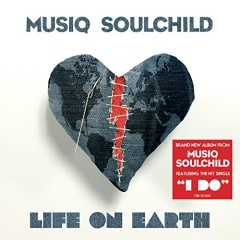 Life On Earth - Musiq Soulchild