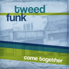 Come Together - Tweed Funk