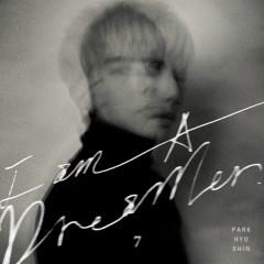 I Am A Dreamer - Park Hyo Shin
