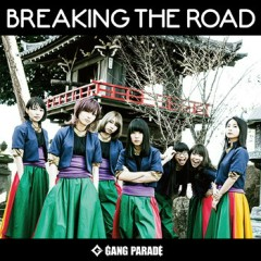 BREAKING THE ROAD - GANG PARADE