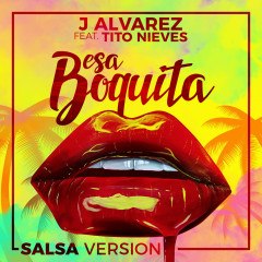 Esa Boquita (Salsa Version) (Single) - J Alvarez
