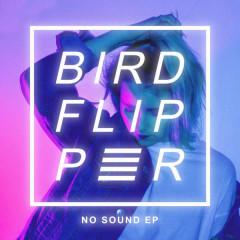 No Sound (Single) - Birdflipper