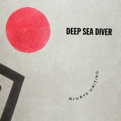 Always Waiting - EP - Deep Sea Diver