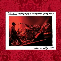 Gray Ray & The Chain Gang Tour Live in Tokyo