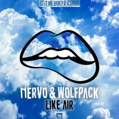 Like Air (Single) - Nervo, Wolfpack