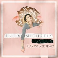 Issues (Alan Walker Remix) - Julia Michaels