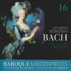 Baroque Masterpieces CD 16 - Bach Secular Cantatas
