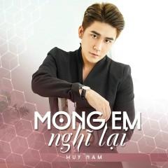 Mong Em Nghĩ Lại (Single) - Huy Nam (A#)
