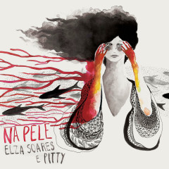 Na Pele (Single) - Elza Soares, Pitty