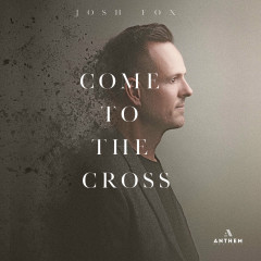 Come To The Cross (Mini Album) - Josh Fox