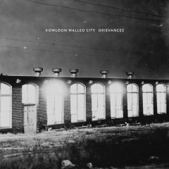 Grievances - Kowloon Walled City
