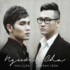 Người Cha (Single) - Phú Luân