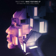 Make Your Mind Up (Single) - Pauls Paris, Axwell, NEW_ID
