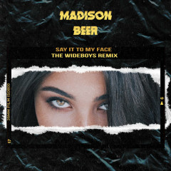 Say It To My Face (The Wideboys Remix) - Madison Beer