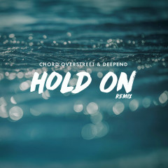 Hold On (Remix) (Single) - Chord Overstreet, Deepend