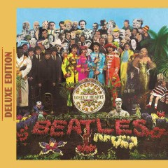 Sgt. Pepper's Lonely Hearts Club Band (Deluxe Edition) - The Beatles