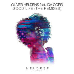 Good Life (The Remixes) (Single) - Oliver Heldens, Ida Corr