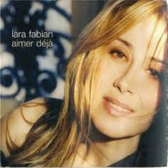 Aimer Deja (Single) - Lara Fabian