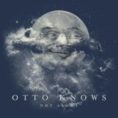 Not Alone - Otto Knows