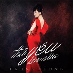 Thử Yêu Lần Nữa - Trang Nhung ((Nhạc trữ tình))