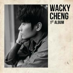 WACKY CHENG (1st Album) - WACKY CHENG (Trịnh Khôi Vĩ)