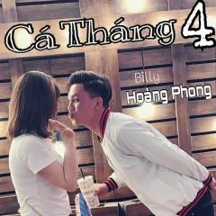 Cá Tháng 4 - Billy Hoàng Phong