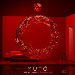 Say Nothing (Single) - MUTO