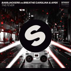 The Fever (Single) - Bassjackers, Breathe Carolina, APEK
