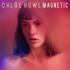 Magnetic (Single) - Chlöe Howl