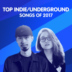Nghệ Sĩ Indie/Underground Nổi Bật 2017 - Various Artists
