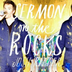 Sermon On The Rocks - Josh Ritter