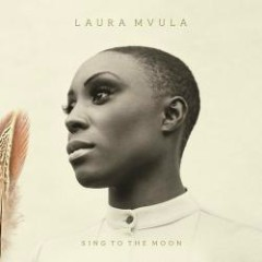 Sing To The Moon (Deluxe Edition) CD1 - Laura Mvula