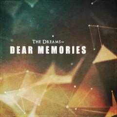 The Dreams ~ Dear Memories (Single)