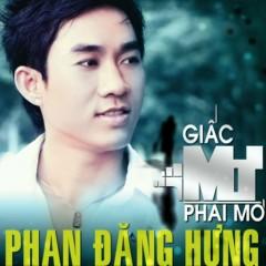 Giấc Mơ Phai Mờ - Phan Đăng Hưng