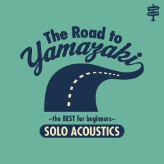 The Road To Yamazaki -The Best for Beginners- (Solo Acoustic)