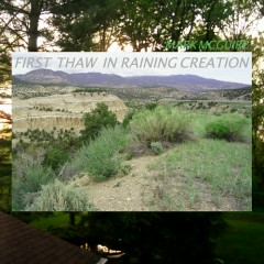 First Thaw In Raining Creation - Mark McGuire