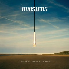 The News From Nowhere - The Hoosiers